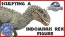 Sculpting an INDOMINUS REX figure JURASSIC WORLD How to make a homemade dinosaur toy