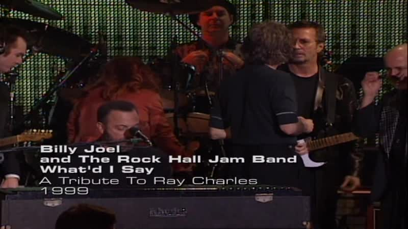 Billy Joel and The Rock Hall Jam Band - What'd I Say (A Tribute To Ray Charles 1999)