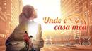 """Film crestin in romana """"Unde E Casa Mea"""" Dumnezeu mi a dăruit o familie fericită"""