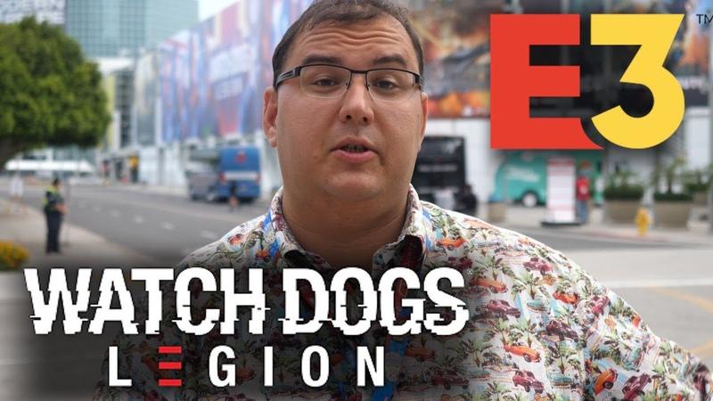 Поиграл в Watch Dogs Legion на E3 2019