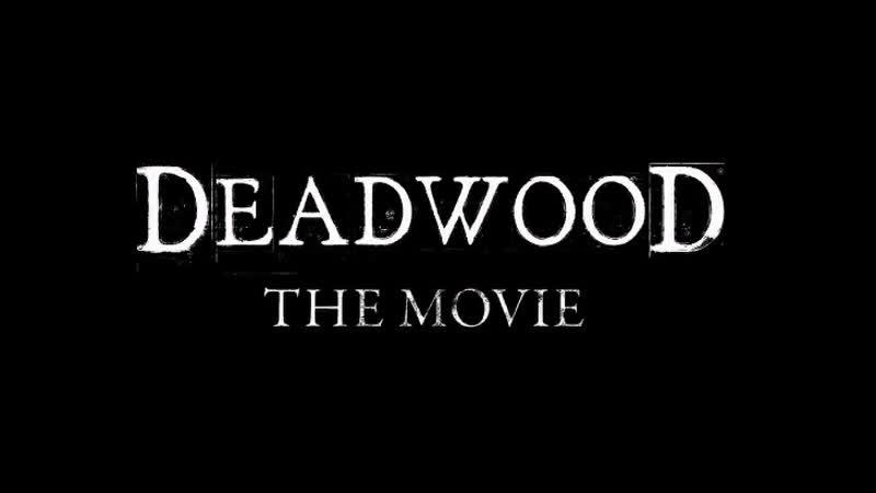 фильм DEADWOOD THE MOVIE трейлер 2019