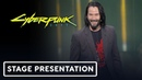 Keanu Reeves Presents Cyberpunk 2077 Full Reveal Presentation - E3 2019