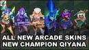 All New Arcade Skins Spotlight / New Champion Qiyana - League of Legends