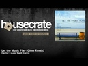 Hector Couto, Santi Garcia - Let the Music Play - Giom Remix - HouseCrate