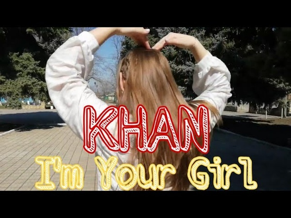 KHAN (칸) - I'm Your Girl? dance cover by Charge X3