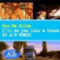 Geo da silva - i'll do you like a truck (DJ AE remix radio)