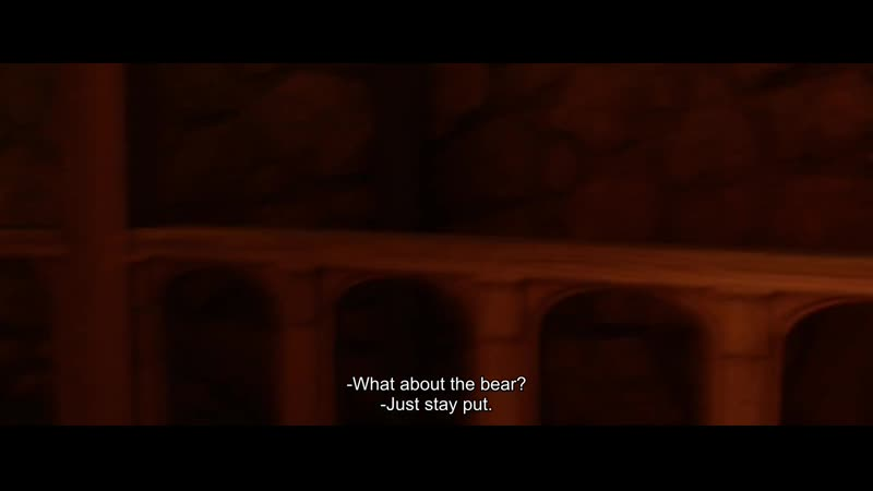 -What about the bear? -Just stay put.