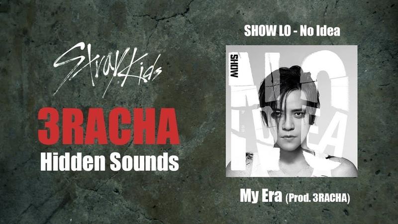 Stray Kids 3RACHA SHOW LO (罗志祥) - My Era (Prod. 3RACHA) Hidden Sounds Distribution