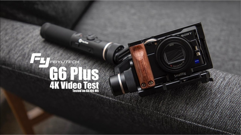 FeiYuTech G6 Plus Gimbal 4K Video Test Tested with Sony RX100 M6