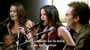 Only When I Sleep Subtitulado - The Corrs