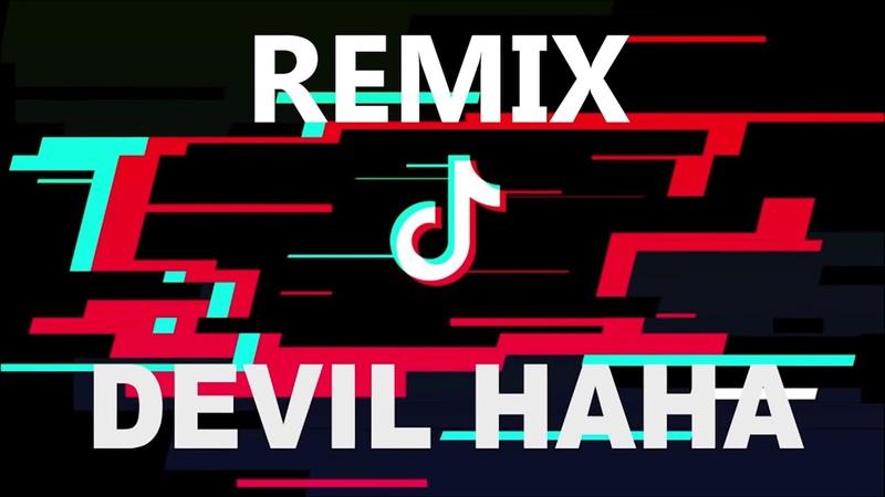 Tik Tok - Devil Haha Song (Clean Remix)