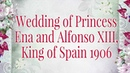 Wedding of Princess Ena and Alfonso XIII, King of Spain 1906
