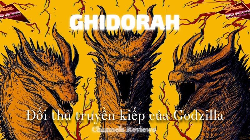 Godzilla vs Ghidorah * Đối Thủ Truyền Kiếp của Godzilla - Godzillas Transcendent Opponent