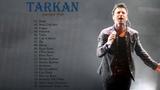 Best Of Tarkan Songs Tarkan Greatest hits New Album 2018