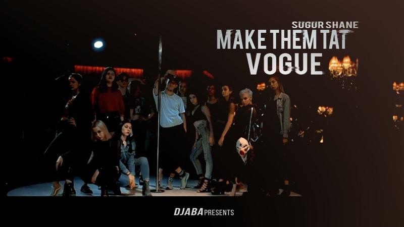 VOGUE DANCE | Sugur shane - Make Them Tat | DJABA PRESENTS