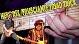 The HendrixFrusciante Triad Trick