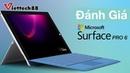 Đánh giá Surface Pro 6 - Laptop 2 trong 1 HOT nhất năm 2019