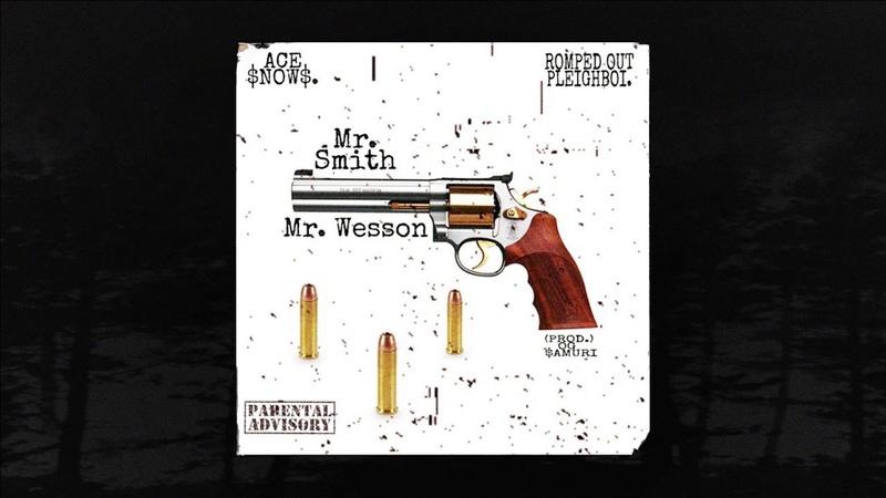 Ace $now$ - Mr. Smith/Mr. Wesson FT. R.O.P (prod. OG $amuri) (Memphis 66.6 Exclusive)