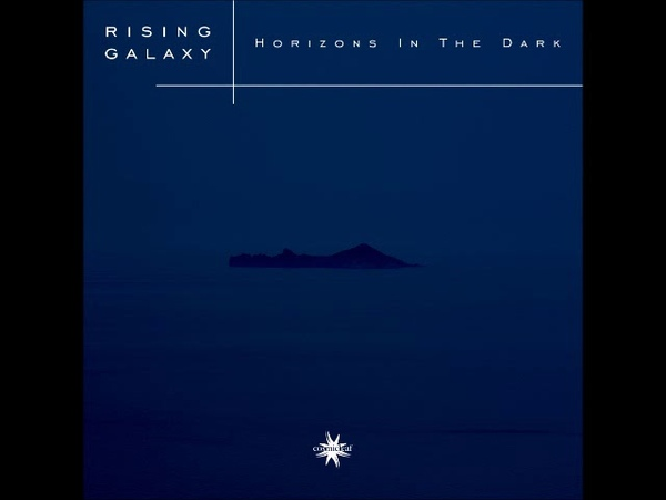 Rising Galaxy - Horizons In The Dark [FULL ALBUM] ambient cinematic Drone