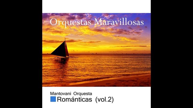 10 Mantovani - El Toro Solitario - Orquestas Maravillosas, Románticas Vol. II