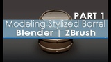 Modeling Stylized Barrel - Blender | ZBrush - Part 1