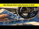 Top 3 Best Bicycle Chain Lubes Reviews In 2019