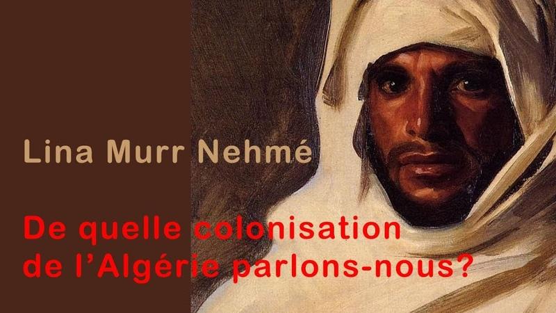 De quelle colonisation de l'Algérie parlons-nous?