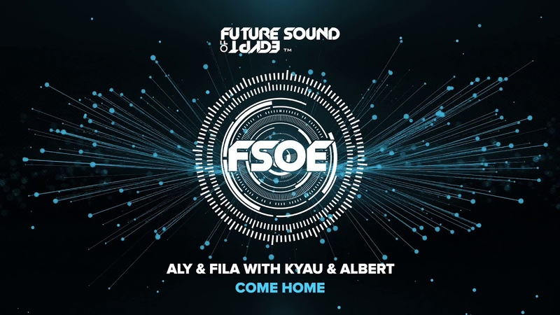 Aly Fila with Kyau Albert Come Home