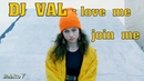DJ VAL- Love me, join me