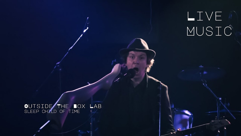 Sleep Child of Time - Outside the Box lab   Live at Glastonbury pub