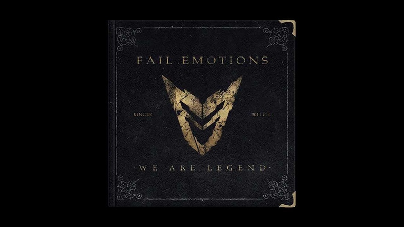 Fail Emotions - We Are Legend (SINGLE 2011 Re-mastered)