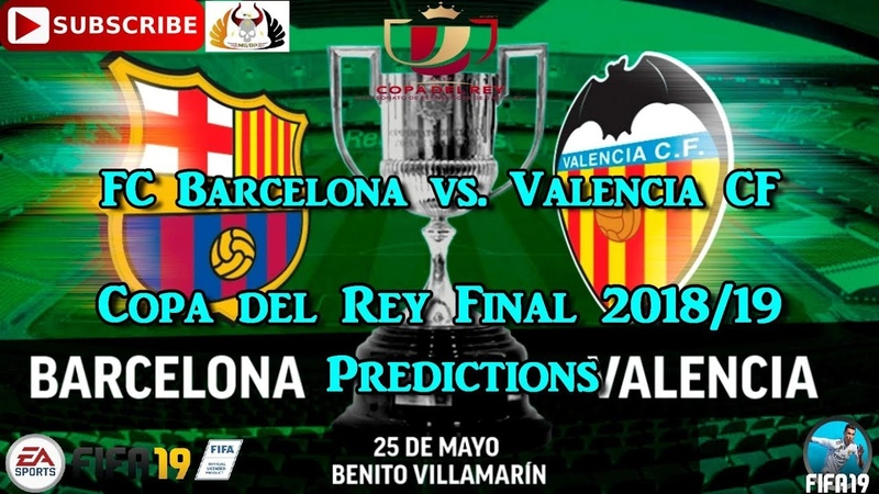 FC Barcelona vs. Valencia CF | Copa del Rey Final 2018/19 | FIFA Predictions 19