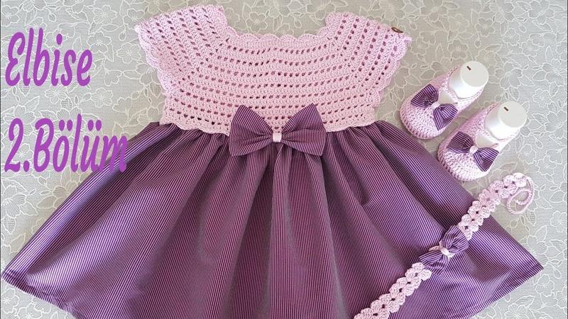 Yazlık Bebek Elbisesi 2. ve son Bölüm