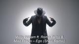 Willy William Ego ft.Roma Pafos &amp Mike Prado (Shaki Remix)