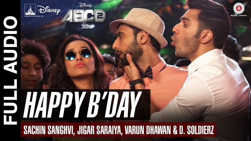 Happy Bday Full Song | ABCD 2 | Varun Dhawan - Shraddha Kapoor | Sachin - Jigar | D. Soldierz