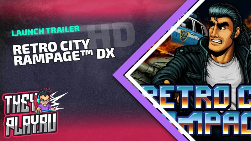 Launch Trailer Retro City Rampage DX