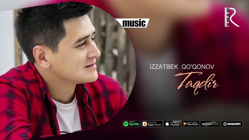 Izzatbek Qoqonov - Taqdir | Иззатбек Куконов - Такдир (music version)