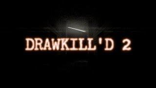DRAWKILL'D 2 Teaser Trailer 1