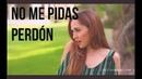 No me pidas perdón - Banda MS (Carolina Ross cover)
