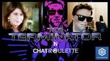 Terminator in Chatroulette Терминатор в чат рулетке В поисках Сары Коннор