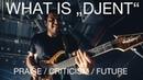 WHAT IS 'DJENT' (Modern Progressive Metal), PRAISE/CRITICISM/FUTURE
