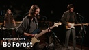 Be Forest on Audiotree Live Full Session
