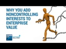 Why You Add Noncontrolling Interests (Minority Interests) to Enterprise Value