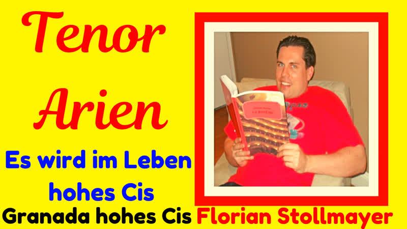 Finale Tenor Hohe Cis aus Es wird im Leben und Granada (Florian Stollmayer lyrischer Tenor)