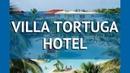 VILLA TORTUGA HOTEL 3* Куба Варадеро обзор отель ВИЛЛА ТОРТУГА ХОТЕЛ 3* Варадеро видео обзор