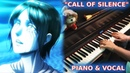Shingeki no Kyojin OST - CALL OF SILENCE (Piano Vocal Cover) ft. AirahTea