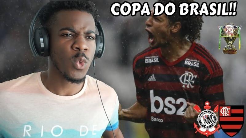 CORINTHIANS 0 x 1 FLAMENGO - Gol Melhores Momentos (HD) - Copa Do Brasil 2019 | Reação