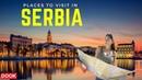 Places to Visit in Serbia Europe, Tourist Attractions in Top Cities - Belgrade, Novi Sad, Subotica