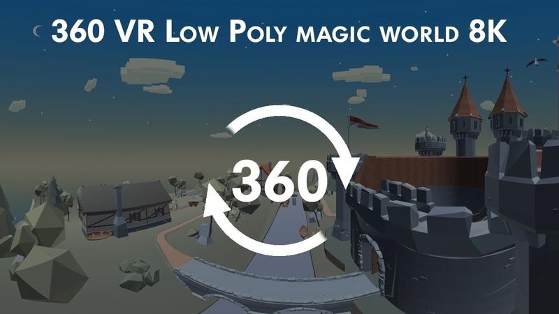 360º VR Low Poly магический мир 8K 360º VR Low Poly magic world 8K