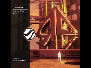 Robby east - crossfire (feat. salvo)